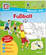 Tessloff WAS IST WAS Mitmach-heft Fußball, Taschenbuch, 24 Seiten, ab 5 Jahren