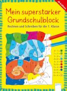 Arena - Mein superstarker Grundschulblock - Rechnen und schreiben für die 1. Klasse. Taschenbuch, 192 Seiten, ab 6-8 Jahren
